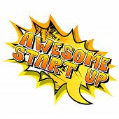 Awesome Start Up - Comic Book Style Phrase On Abstract Background. poster