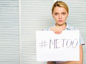 Woman Sad Face Hold Poster Hashtag Me Too. Victim Of Sexual Assault And Harassment At Workplace. Pro poster
