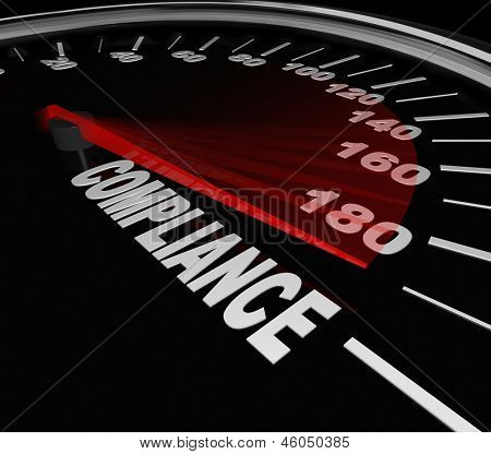 Compliance Word Speedometer tracking your progress toward rules, regulations, standards, policies and guidelines