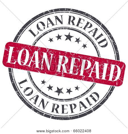 Loan Repaid Red Round Grungy Stamp Isolated On White Background