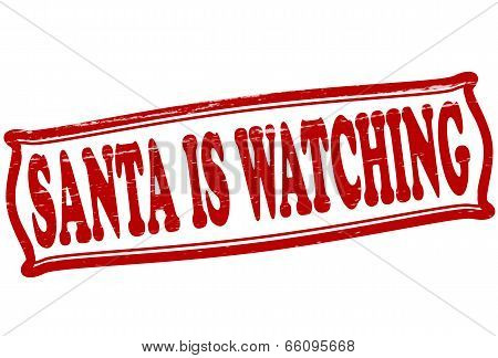 Stamp with text Santa is watching inside vector illustration