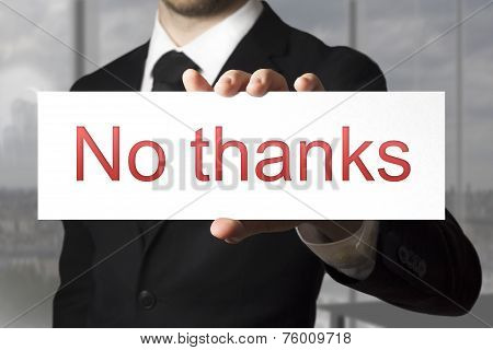 Businessman Holding Sign No Thanks Refusal