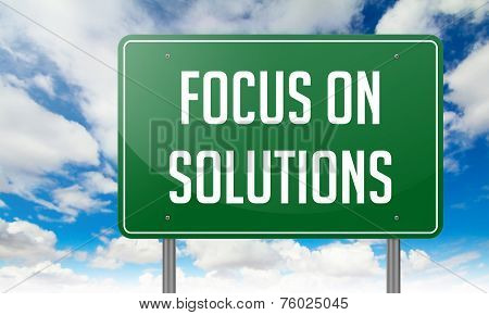 Focus on Solutions in Highway Signpost.