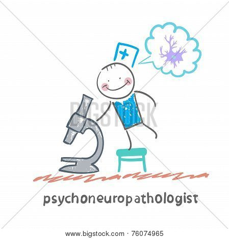 psychoneuropathologist  looking through a microscope and thinks of nerve cells