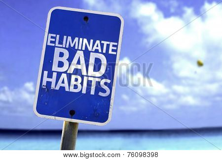 Eliminate Bad Habits sign with a beach on background