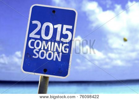 2015 Coming Soon sign with a beach on background