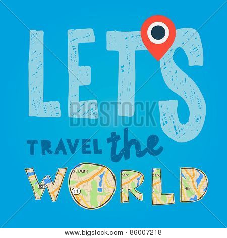 Lets go travel the world. Vacations and tourism concept