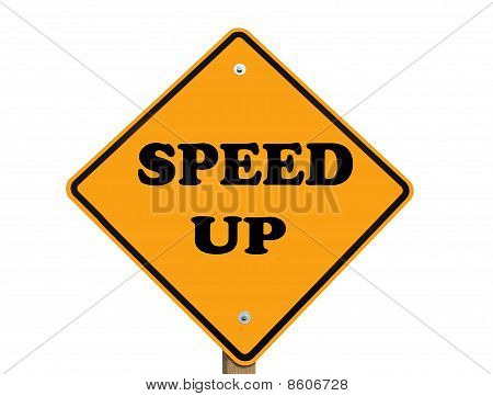 Speed Up Sign
