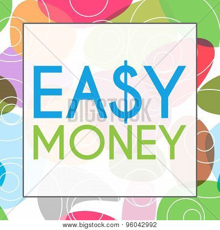 Easy Money Colorful Background