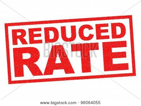 Reduced Rate