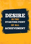 Inspiring Creative Motivation About Desire Quote Poster Template. Vector Typography Banner Design. poster