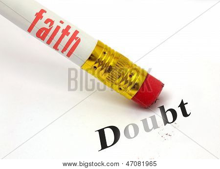 Faith Erases Doubt