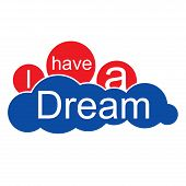 "stock photo of freedom speech  - ""I have a dream"" - Dr.MartinLuther King, Jr. - JPG"