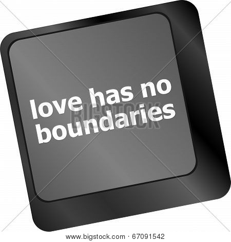 Wording Love Has No Boundaries On Computer Keyboard Key