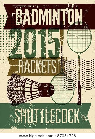 Badminton typographic vintage grunge style poster. Retro vector illustration with rackets and shuttl