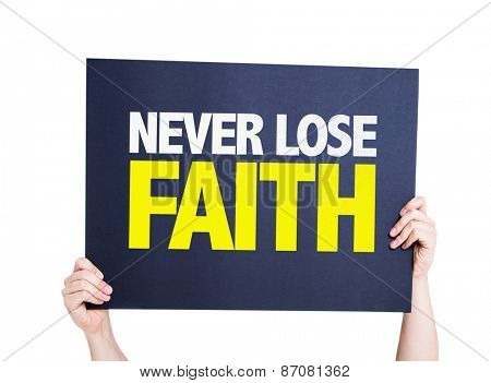 Never Lose Faith card isolated on white