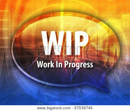 word speech bubble illustration of business acronym term WIP Work In Progress