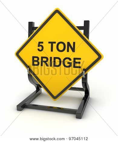 Road Sign - 5 Ton Bridge