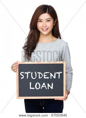 School girl hold with chalkboard and showing showing phrase of student loan