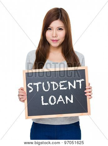 Asian woman hold with blackboard showing showing phrase of student loan