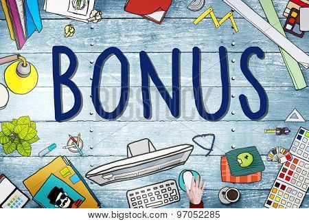 Bonus Benefit Income Incentive Profit Concept