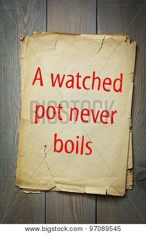 English proverb: A watched pot never boils. 50 most important english proverbs series