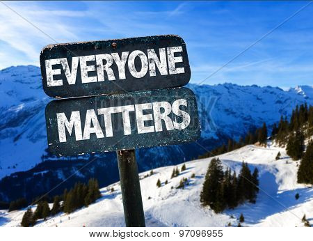 Everyone Matters sign with sky background