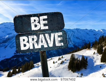 Be Brave sign with sky background