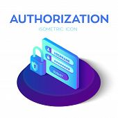 Authorization Login With Password. Lock Icon. Isometric Icon Of Access User Account. Protected Login poster