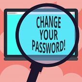 Writing Note Showing Change Your Password. Business Photo Showcasing Resetting The Password To Preve poster