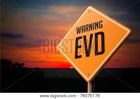 EVD on Warning Road Sign.