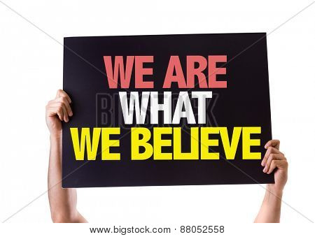 We Are What We Believe card isolated on white