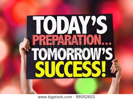 Today Preparations... Tomorrow\'s Success! card with bokeh background