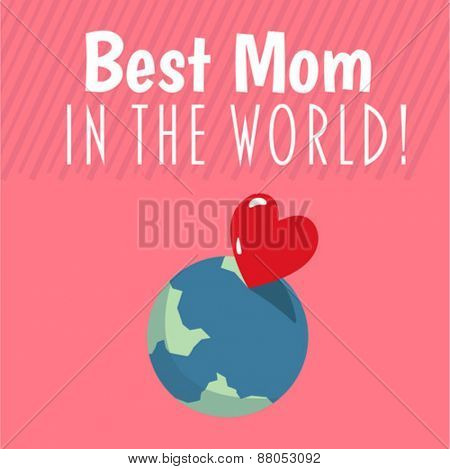 Digitally generated Best mom in the world vector