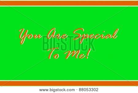 You Are Special To Me in Orange on Green
