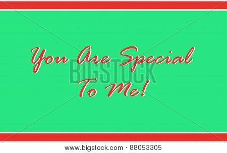 You Are Special To Me in Red on Green