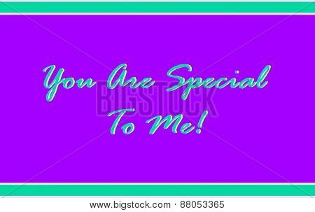 You Are Special To Me in Purple and Green