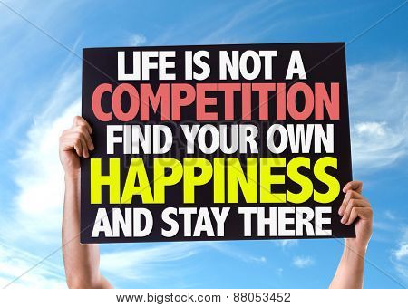 Life Is Not a Competition Find Your Own Happiness and Stay There card with sky background