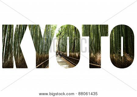 Word Kyoto Over Bamboo Forest