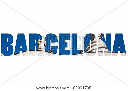 Word Barcelona Over Symbolic Places.
