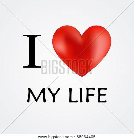 I Love My Life. Vector.