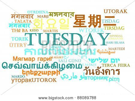 Background concept wordcloud multilanguage international many language illustration of Tuesday day