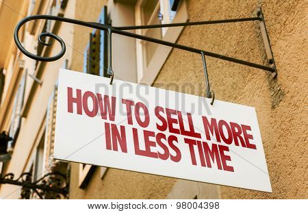 How to Sell More in Less Time sign in a conceptual image
