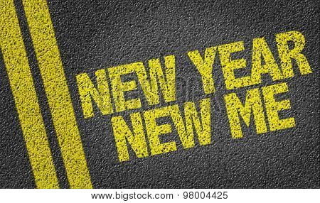 New Year New Me written on the road