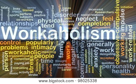 Background concept wordcloud illustration of workaholism glowing light