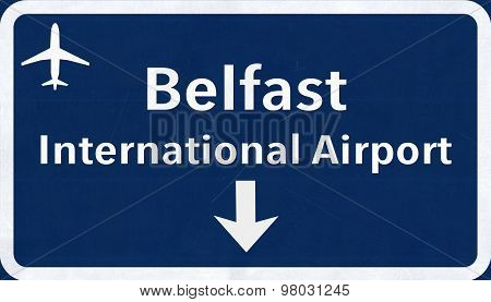 Belfast Northen Ireland United Kingdom Airport Highway Sign