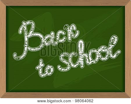 Back To School. Inscription On  Green Chalk Blackboard. Chalk Board For School. School Vector Illust