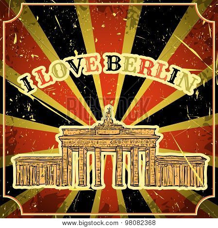 Vintage poster with Berlin Brandenburg Gate on the grunge background. Retro hand drawn vector illust