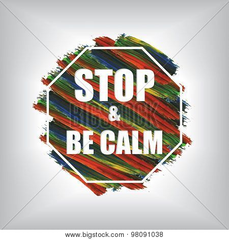 Stop And Be Calm On Acrylic Background