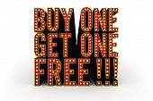 Typical theater style 3D letters spelling the term Buy One Get One Free over white background poster